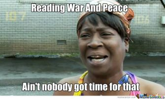 aint-nobody-got-time-for-war-and-peace_o_1065936